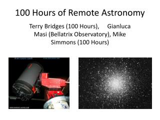 100 Hours of Remote Astronomy