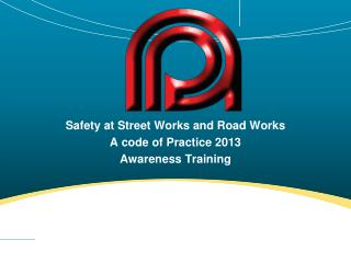 Safety at Street Works and Road Works A code of Practice 2013 Awareness Training