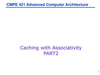 CMPE 421 Advanced Computer  Architecture