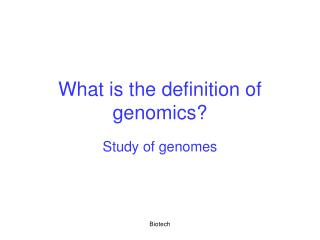 What is the definition of genomics?