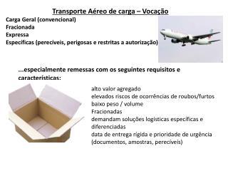 Transporte Aéreo de carga – Vocação Carga Geral (convencional) Fracionada Expressa