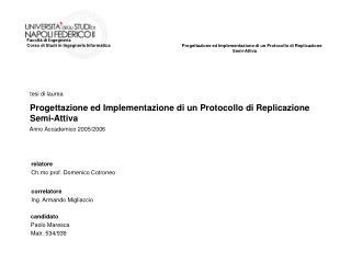 Progettazione ed Implementazione di un Protocollo di Replicazione Semi-Attiva