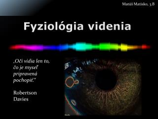 Fyziol�gia videnia