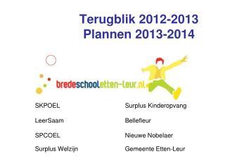 Terugblik 2012-2013 Plannen 2013-2014