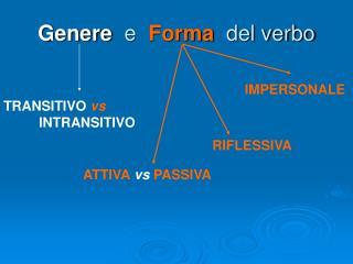 Genere   e   Forma   del verbo
