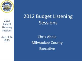 2012 Budget Listening Sessions
