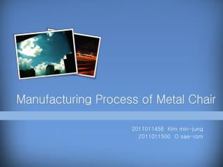 Manufacturing Process of Metal  C hair