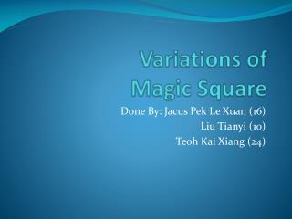 Variations of  Magic Square