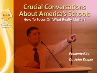 Presented by  Dr. John Draper