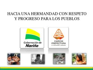 HACIA UNA HERMANDAD CON RESPETO Y PROGRESO PARA LOS PUEBLOS