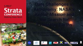 Data Challenges in Astronomy: NASA�s  Kepler Mission  and the Search for Extrasolar Earths