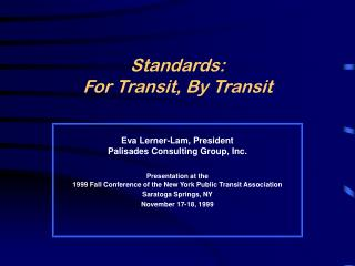 Standards:   For Transit, By Transit