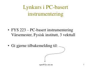 Lynkurs i PC-basert instrumentering