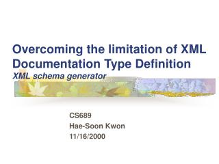 Overcoming the limitation of XML Documentation Type Definition XML schema generator