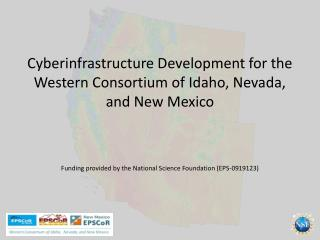 Cyberinfrastructure Development for the Western Consortium of Idaho, Nevada, and New Mexico