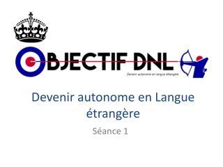 Devenir autonome en Langue étrangère