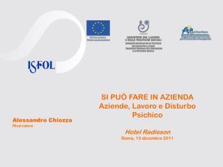 SI PUÒ FARE IN AZIENDA Aziende, Lavoro e Disturbo Psichico  Hotel Radisson Roma, 13 dicembre 2011