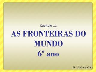 AS FRONTEIRAS DO MUNDO 6º ano