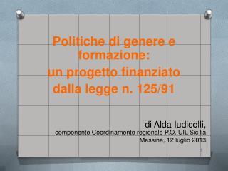 di Alda Iudicelli, componente Coordinamento regionale P.O. UIL Sicilia Messina, 12 luglio 2013