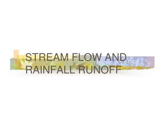 STREAM FLOW AND RAINFALL RUNOFF