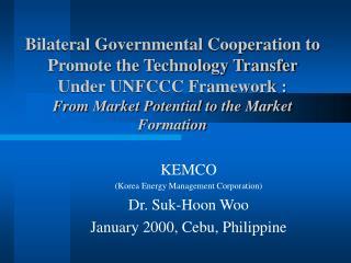 KEMCO  (Korea Energy Management Corporation) Dr. Suk-Hoon Woo January 2000, Cebu, Philippine