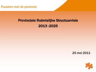 Provinciale Ruimtelijke Structuurvisie  2013 -2025