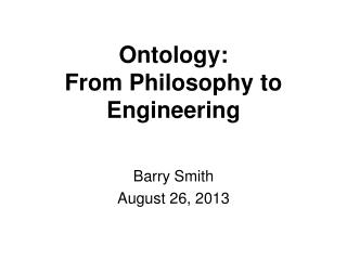 Ontology:  From Philosophy to Engineering