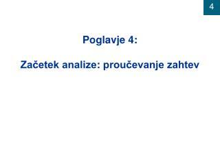 Poglavje  4: Začetek analize :  proučevanje zahtev