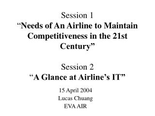 15 April 2004 Lucas Chuang EVA AIR