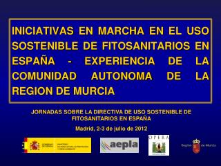JORNADAS SOBRE LA DIRECTIVA DE USO SOSTENIBLE DE FITOSANITARIOS EN ESPAÑA