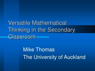 Versatile Mathematical Thinking in the Secondary Classroom