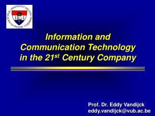 Information and Communication Technology in the 21 st  Century Company