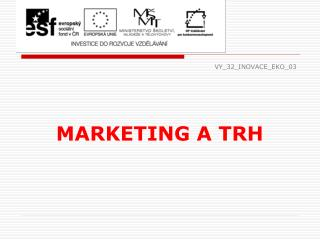 VY_32_INOVACE_EKO_03 MARKETING  A TRH