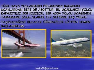 A304 YOLCU UÇAĞI TAMAMEN DOLU OLARAK 127 SEFERDE