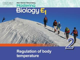 Think about… 2.1 Importance of regulating body temperature 2.2 The role of skin