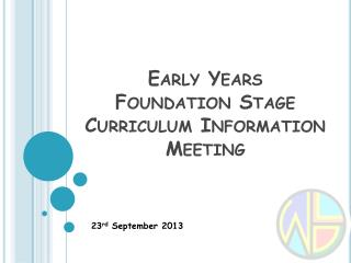 Early Years Foundation Stage  Curriculum Information Meeting