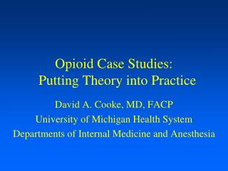 Opioid Case  Studies: Putting Theory into Practice