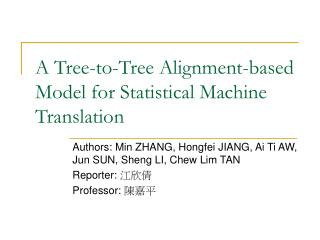 A Tree-to-Tree Alignment-based Model for Statistical Machine Translation