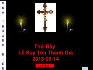 Thứ  Bảy Lễ Suy Tôn Thánh Giá 2013-09-14