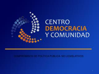 COMPROMISOS DE POLÍTICA PÚBLICA  NO LEGISLATIVOS