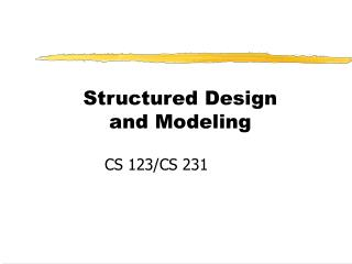 Structured Design and Modeling