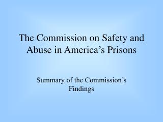 The Commission on Safety and Abuse in America's Prisons