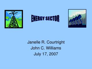 Janelle R. Courtright John C. Williams July 17, 2007