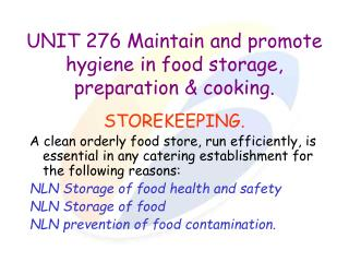 UNIT 276 Maintain and promote hygiene in food storage, preparation  cooking.