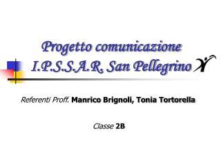 Progetto comunicazione I.P.S.S.A.R. San Pellegrino