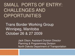 Small  ports of Entry: Challenges and Opportunities