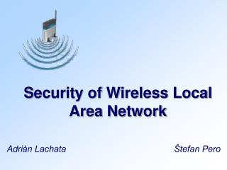 S ecurity of Wireless Local Area Network