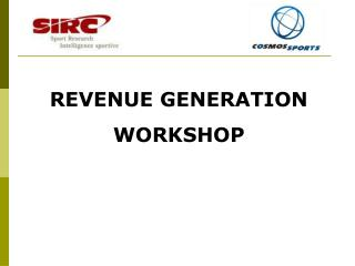 REVENUE GENERATION  WORKSHOP