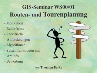 GIS-Seminar WS00/01 Routen- und  Tourenplanung