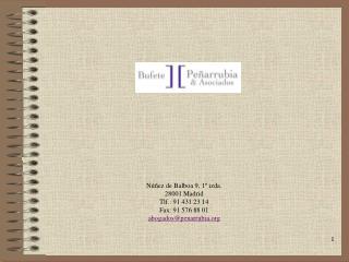 Núñez de Balboa 9, 1º izda. 28001 Madrid Tlf.: 91 431 23 14 Fax: 91 576 88 01